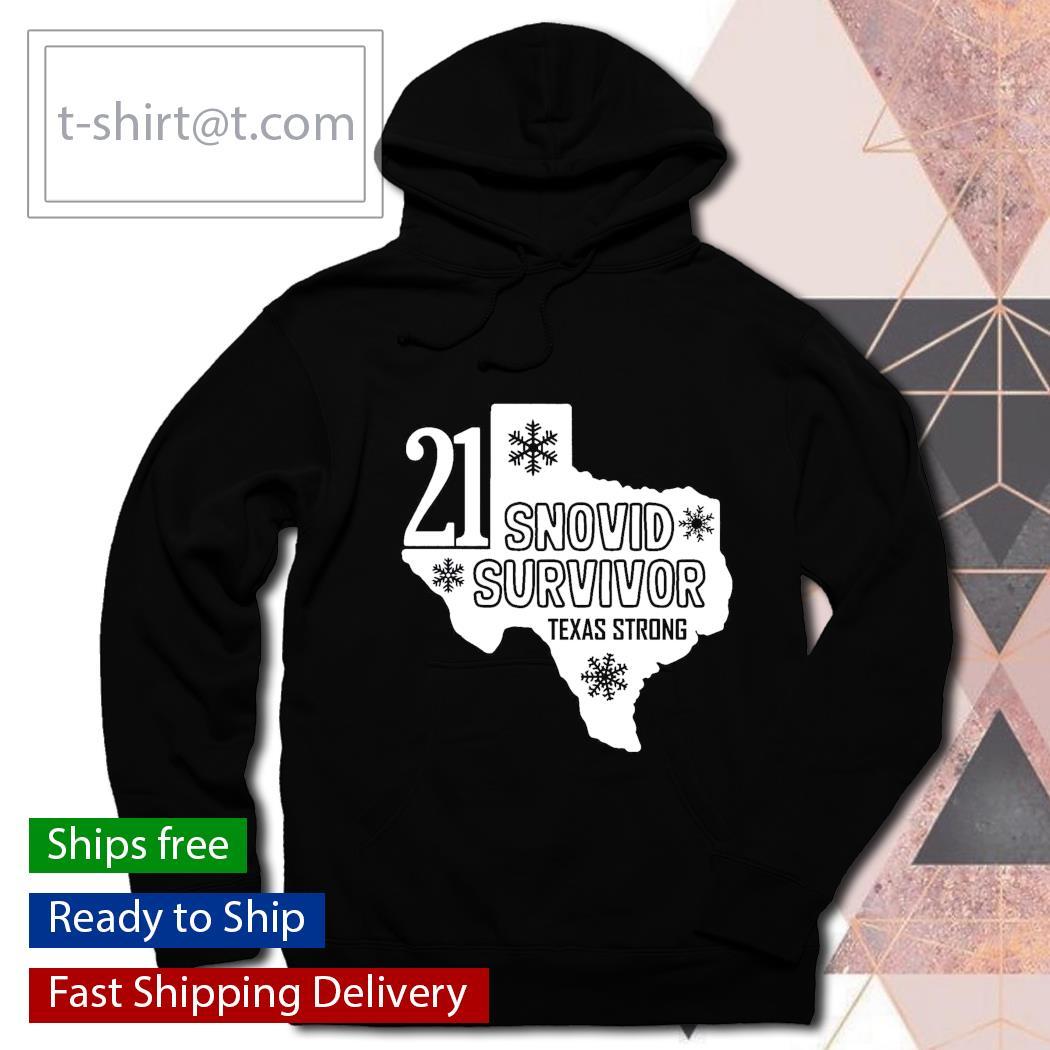 21 Snovid Survivor Shirt, Texas Strong Shirt, Snow Storm 2021 s hoodie