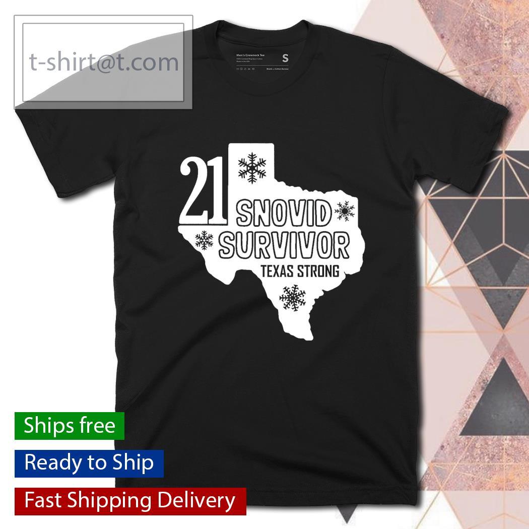 21 Snovid Survivor Shirt, Texas Strong Shirt, Snow Storm 2021 shirt
