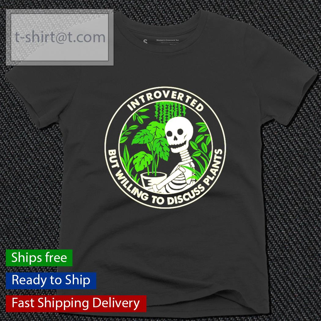 Skellington Introverted but willing to discuss plants s ladies-tee