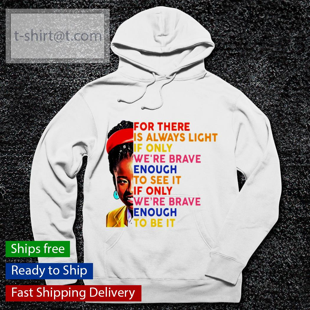 Amanda Gorman For there is always light if only we're brave s hoodie