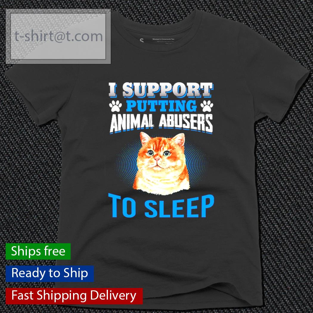 Cat I support putting animal abusers to sleep s ladies-tee