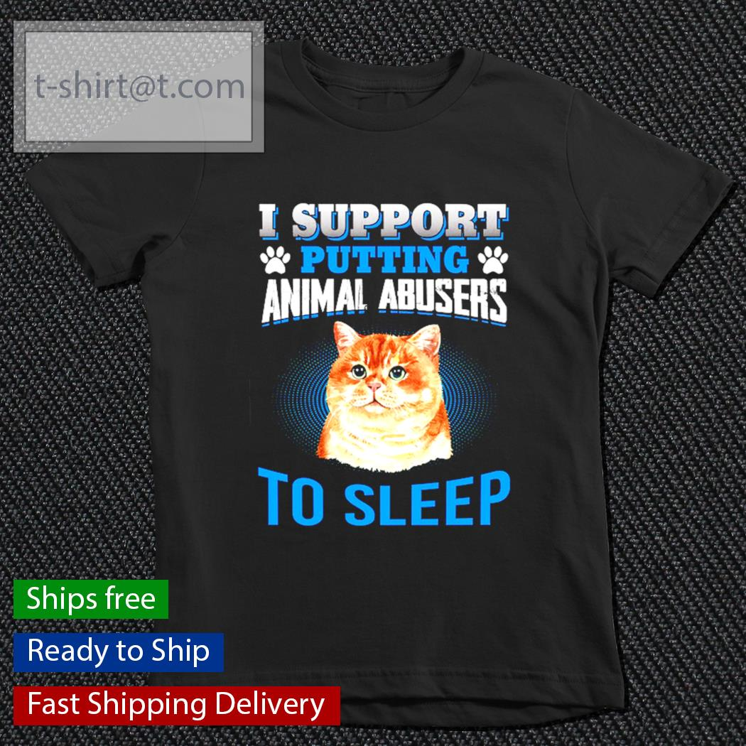 Cat I support putting animal abusers to sleep s youth-tee