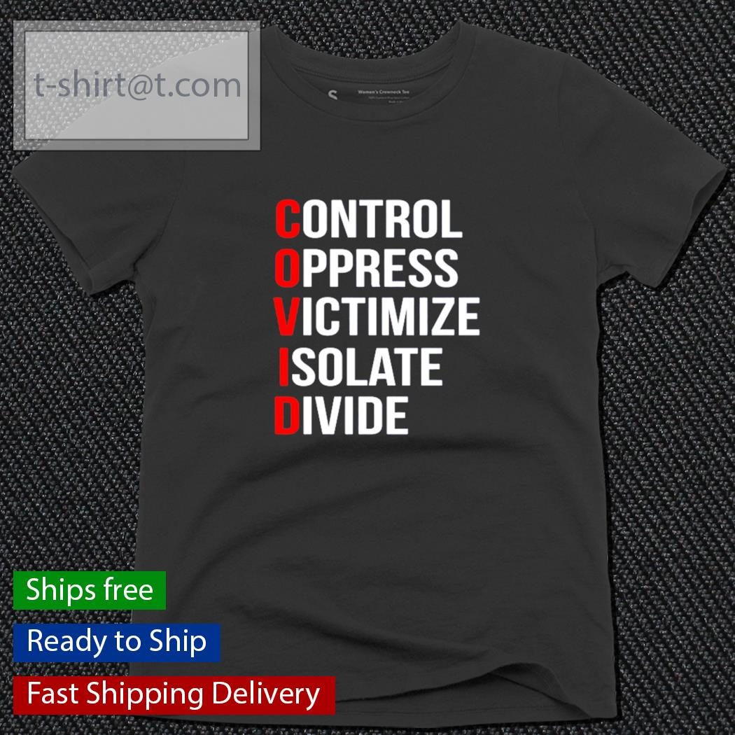 COVID control oppress victimize isolate divide s ladies-tee