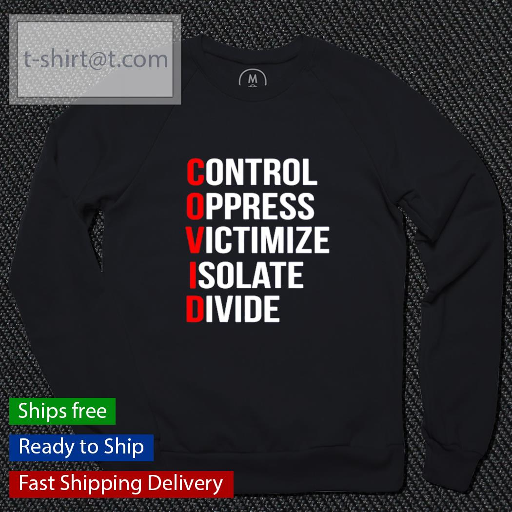 COVID control oppress victimize isolate divide s sweater