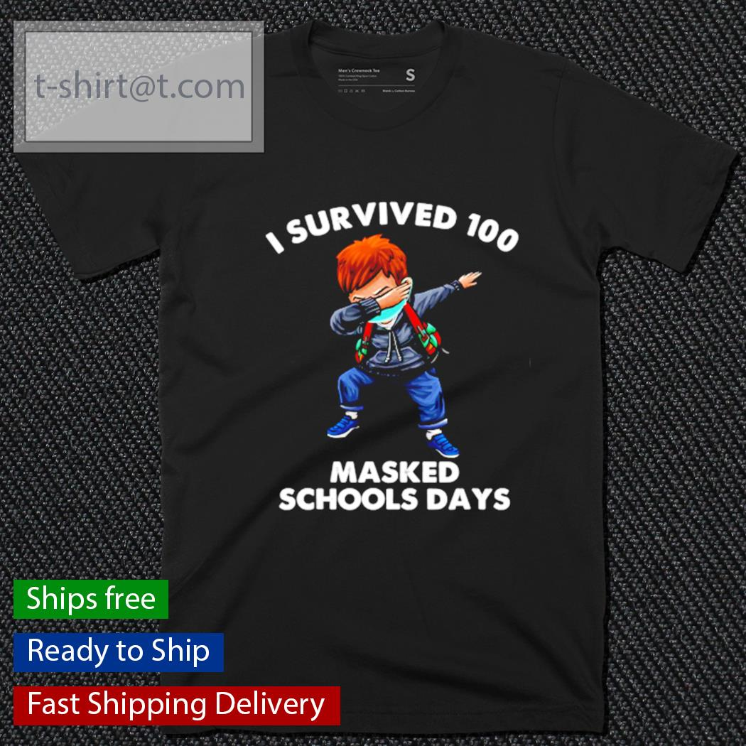 Dabbing I Survived 100 Masked School Days shirt
