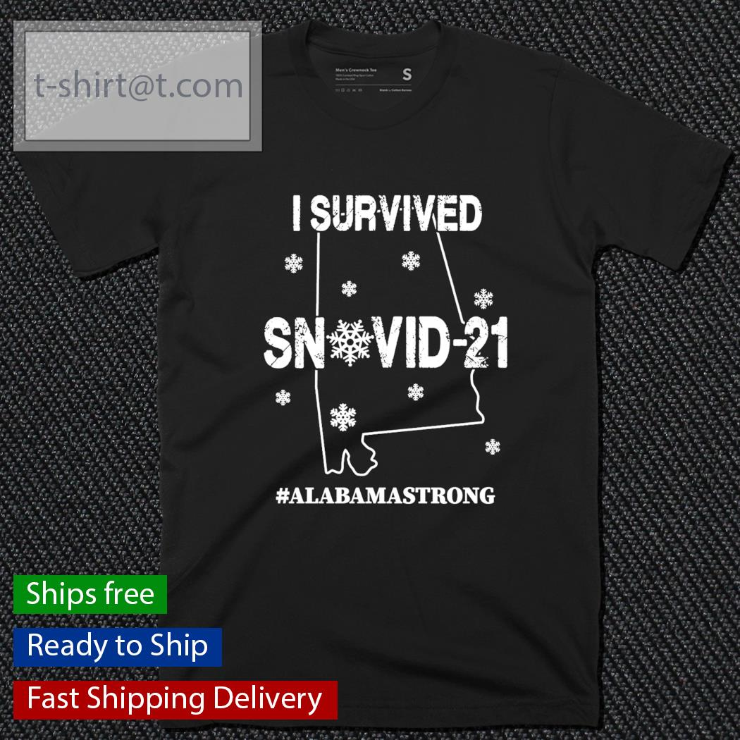 I survived snovid-21 #Alabamastrong shirt