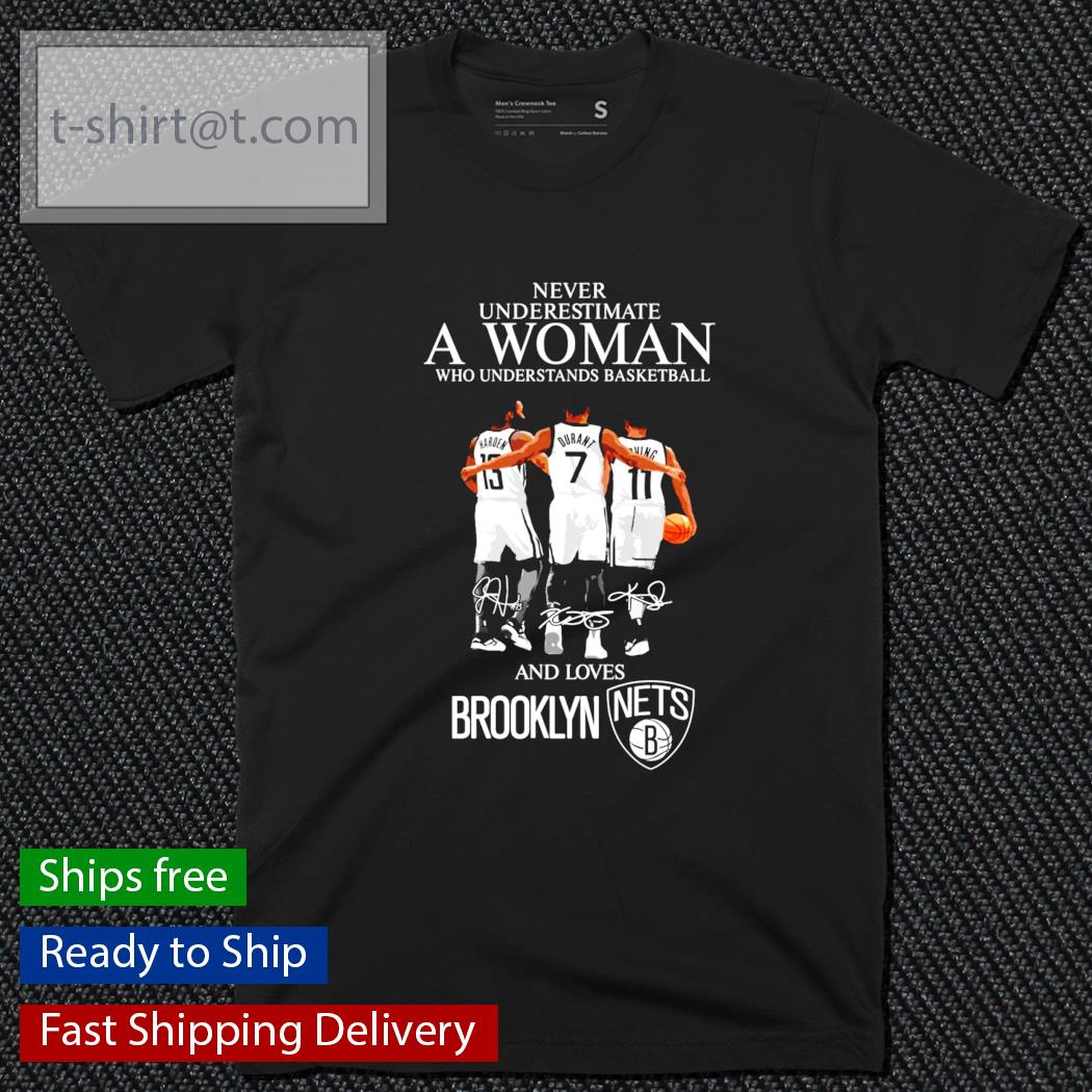 Never underestimate a woman who understands basketball and lovers Brooklyn signature shirt
