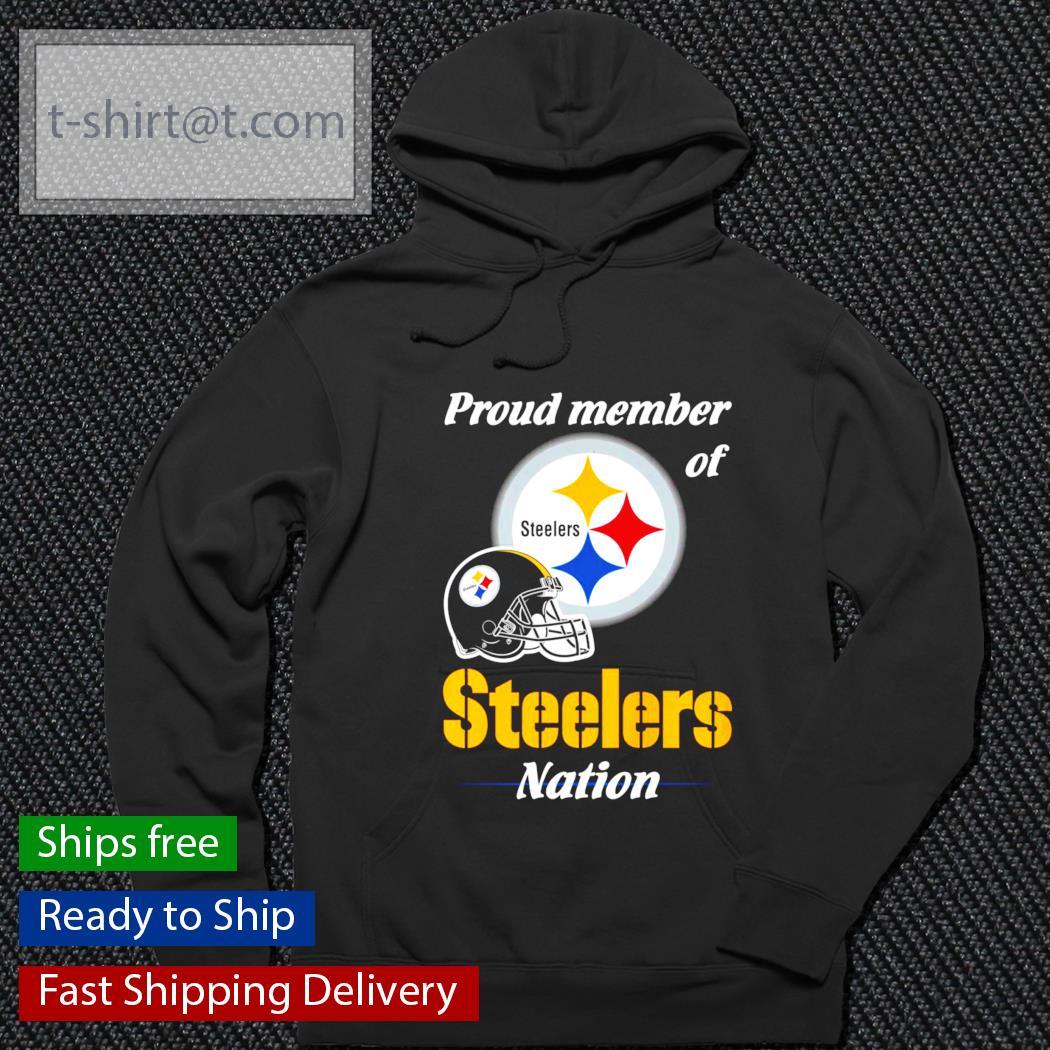 Pittsburgh Steelers proud member of Steelers nation s hoodie