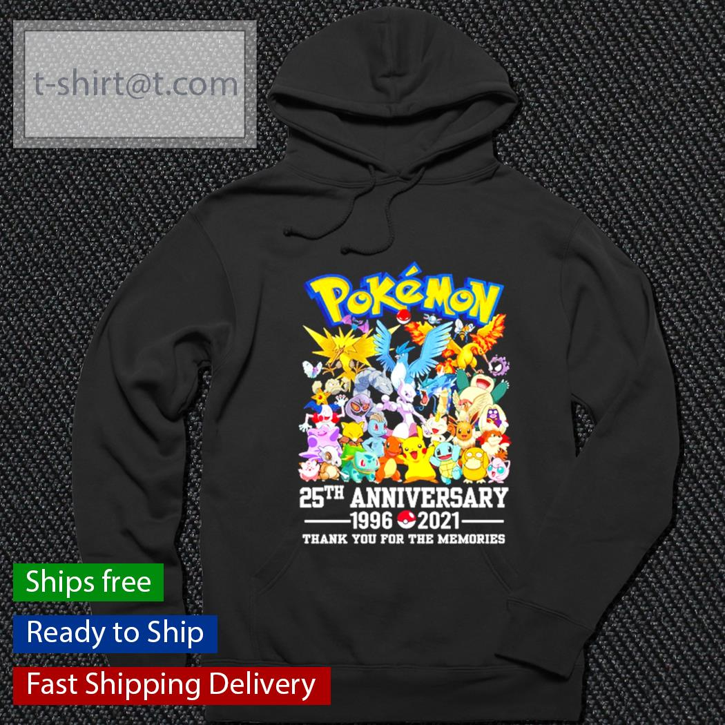 Pokemon 25th anniversary 1996-2021 thank you for the memories t-s hoodie