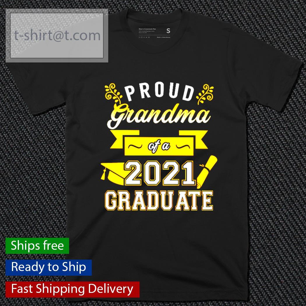 Proud Grandma of a 2021 graduate shirt