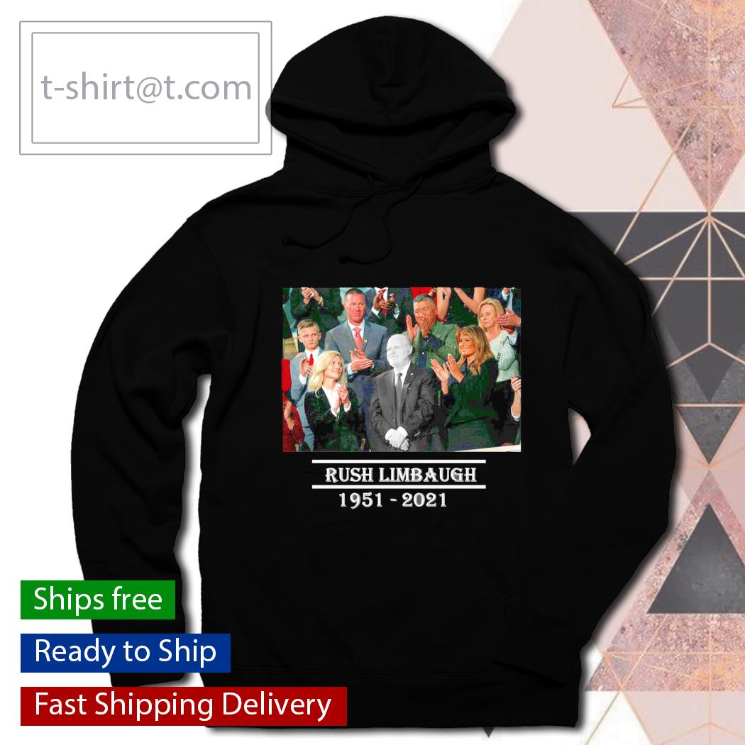 RIP Rush Limbaugh 1951-2121 State Of The Union s hoodie