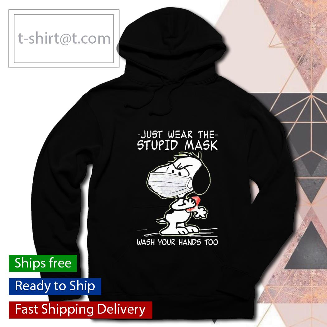 Snoopy just wear the stupid mask wash Your hand too s hoodie
