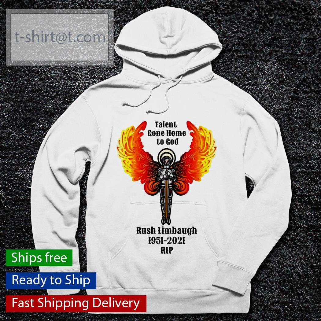 Talent Gone Home to God Rush Limbaugh 1951-2021 RIP s hoodie