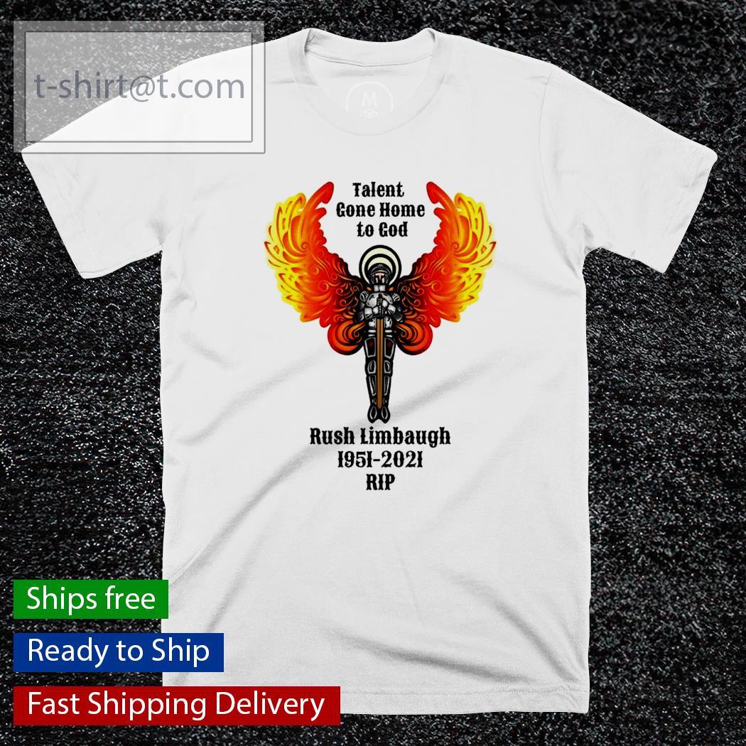 Talent Gone Home to God Rush Limbaugh 1951-2021 RIP shirt