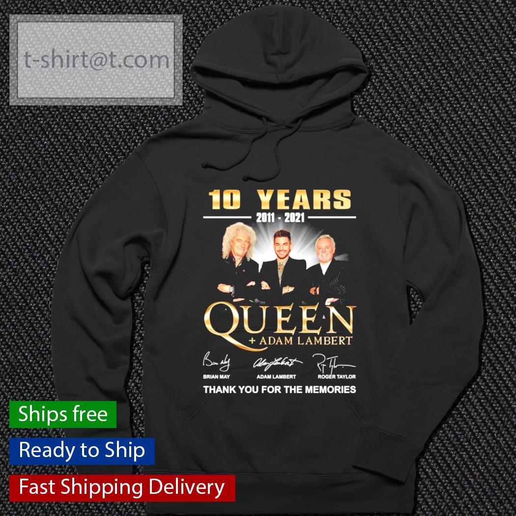 10 years 2011-2021 Queen Adam Lambert thank you for the memories s hoodie