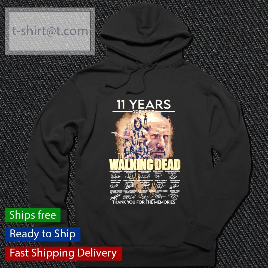 11 years 2010-2021 The Walking Dead thank you for the memories s hoodie
