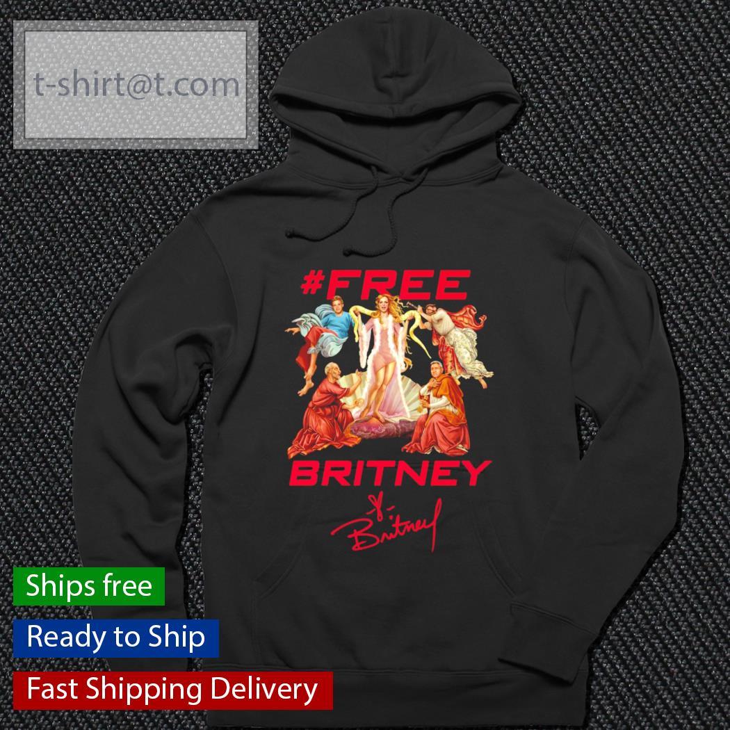 #Free Britney s hoodie