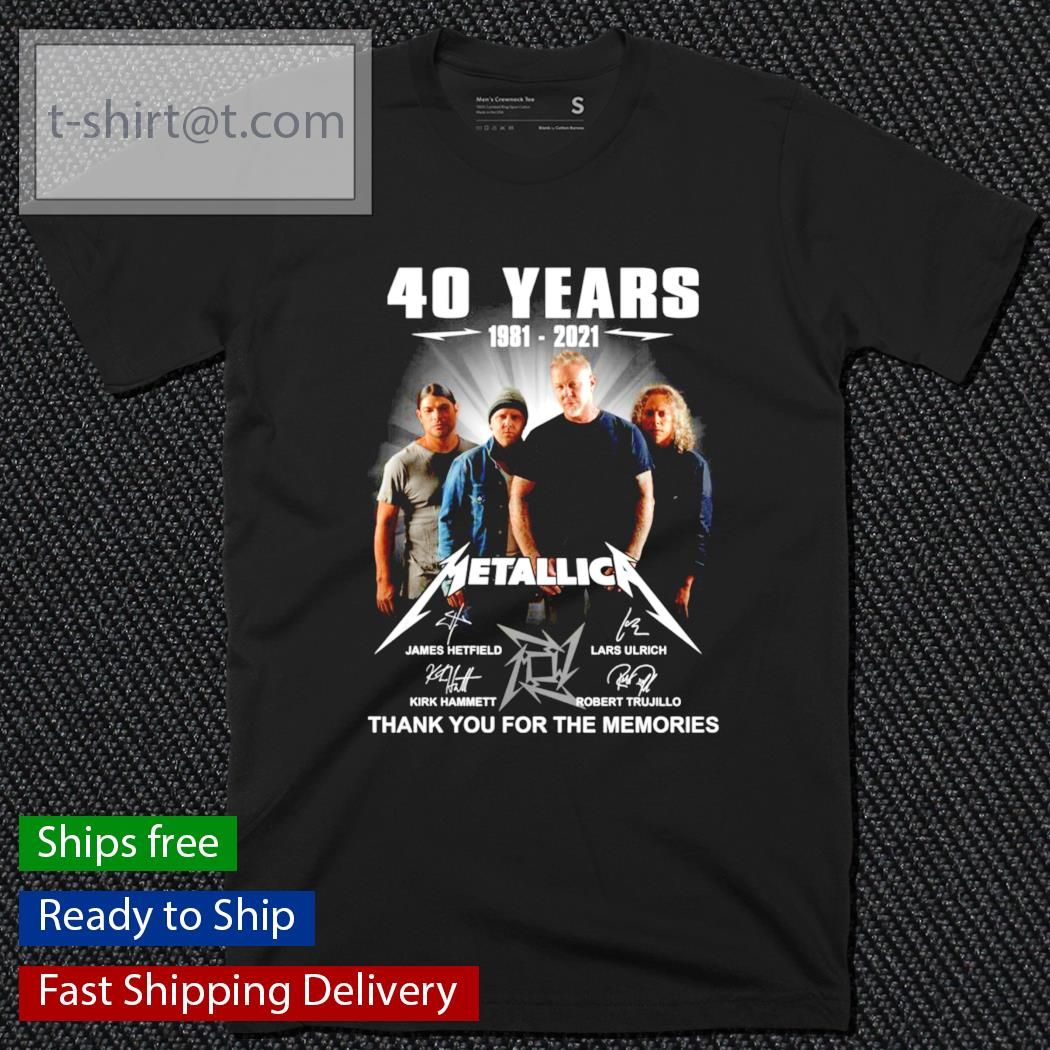 40 years 1981-2021 Metallica thank you for the memories shirt