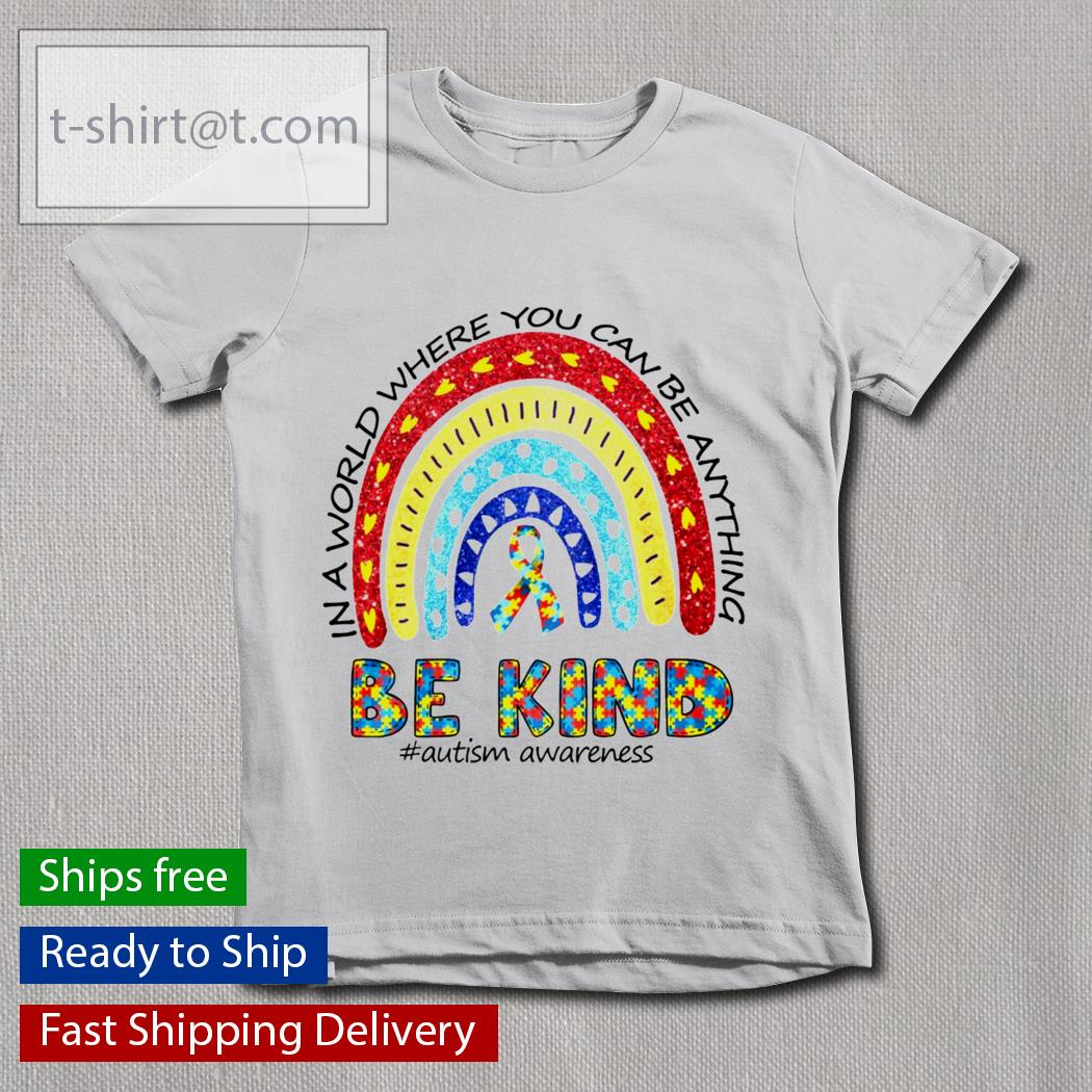 Autism Awareness In A World Where You Can Be Anything Be Kind Men T-Shirt S-5XL