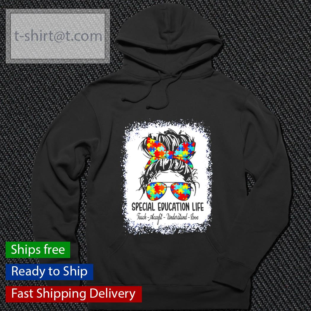 Autism special education life teach accept understand love s hoodie