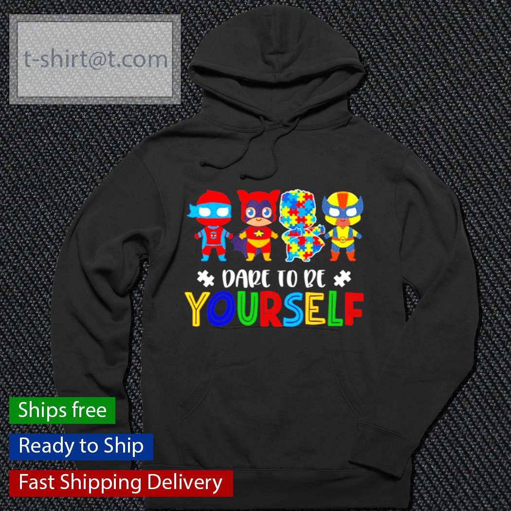 Awareness Superheroes dape to be yourself Autism s hoodie