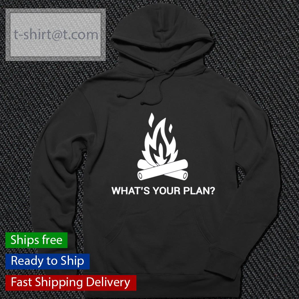 Camping what's your plan t-s hoodie