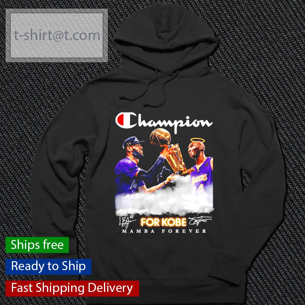 Champions For Kobe Mamba Forever s hoodie