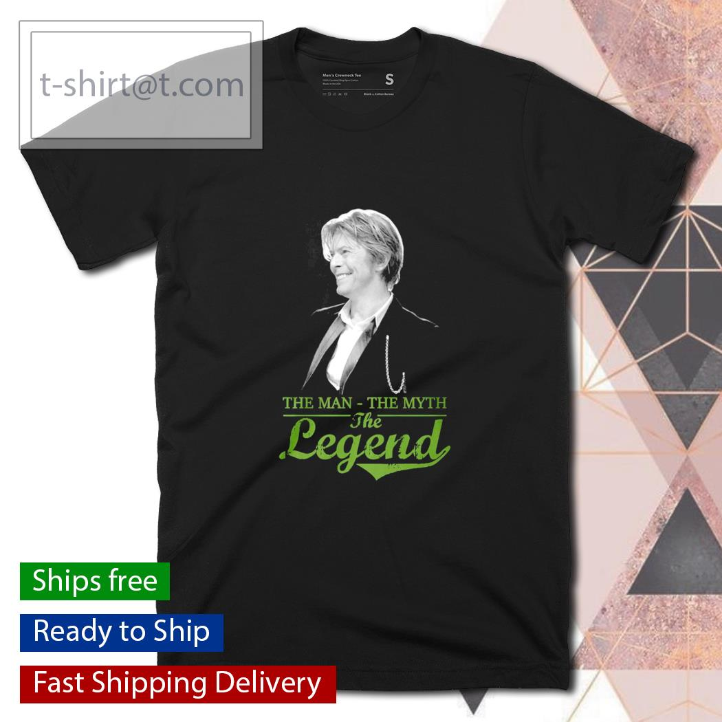 David Bowie the man the myth the legend shirt