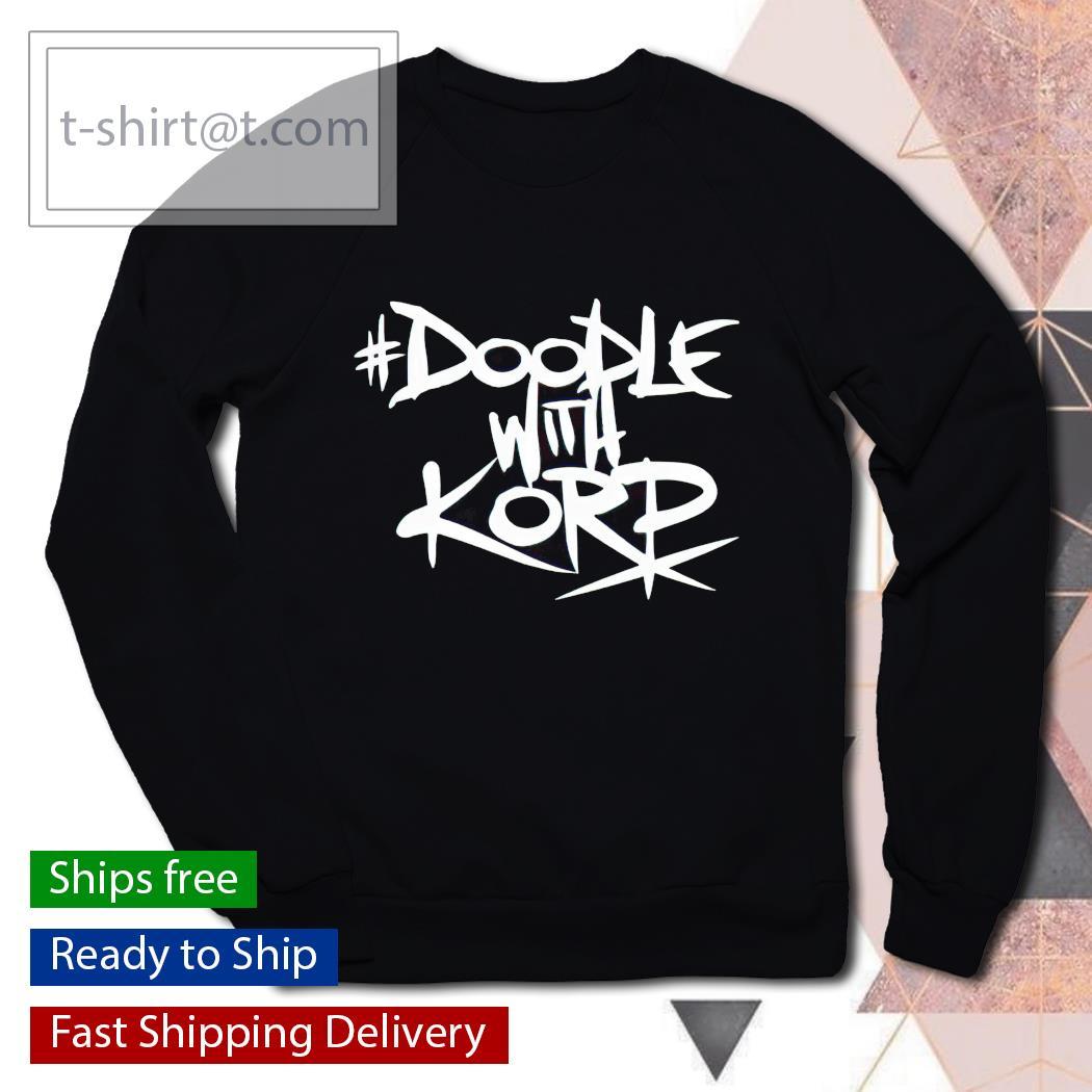 Doodle With Korp shirt, hoodie, sweatshirt and tank top sweater