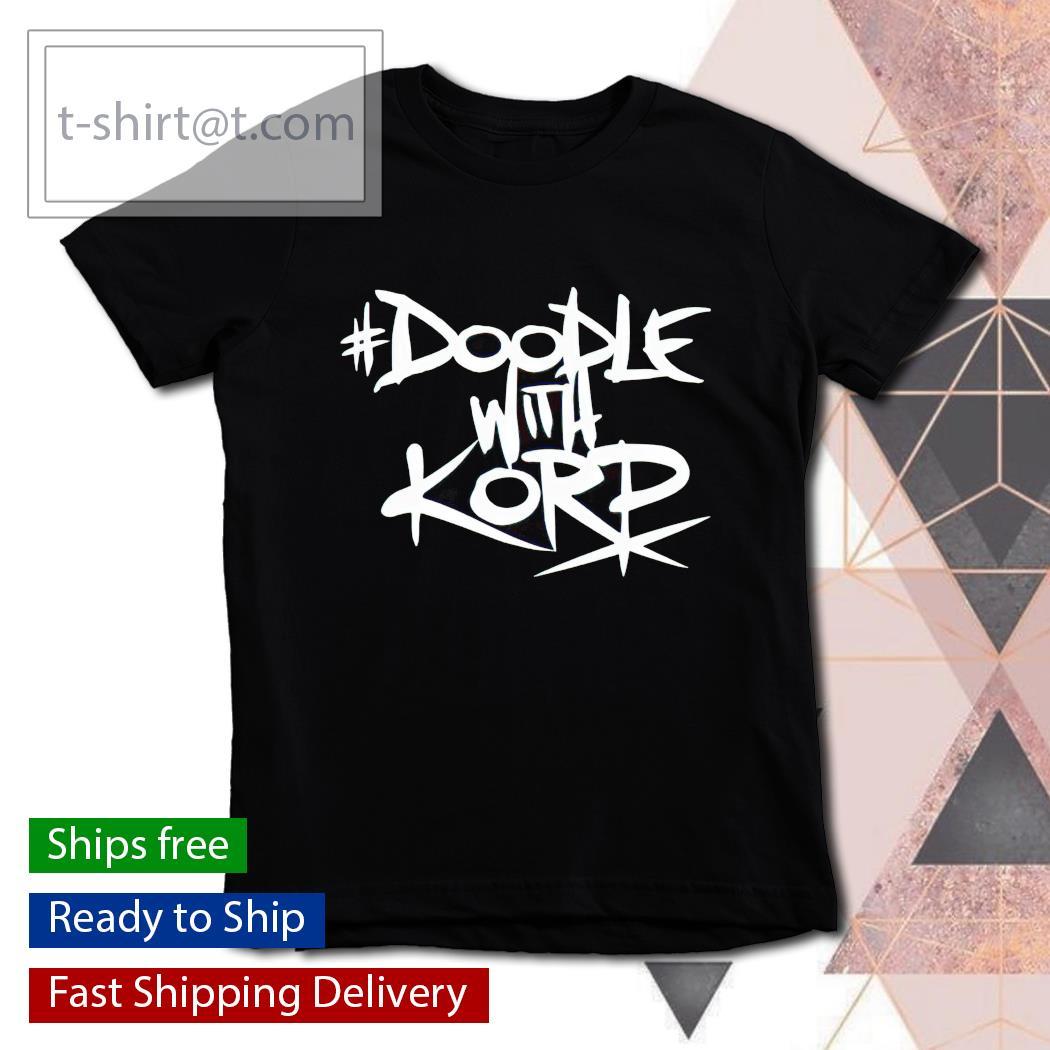 Doodle With Korp shirt, hoodie, sweatshirt and tank top youth-tee