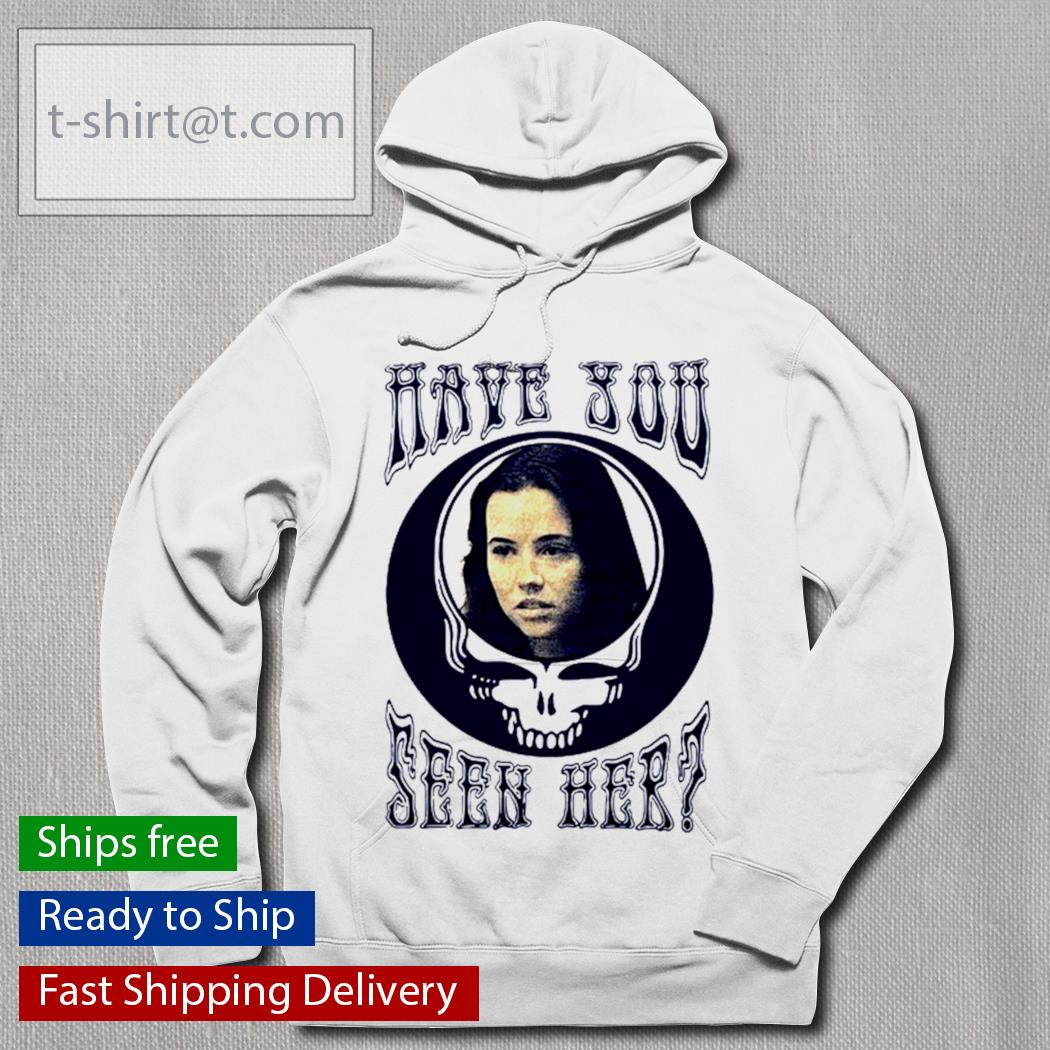 Grateful Dead have you seen her s hoodie