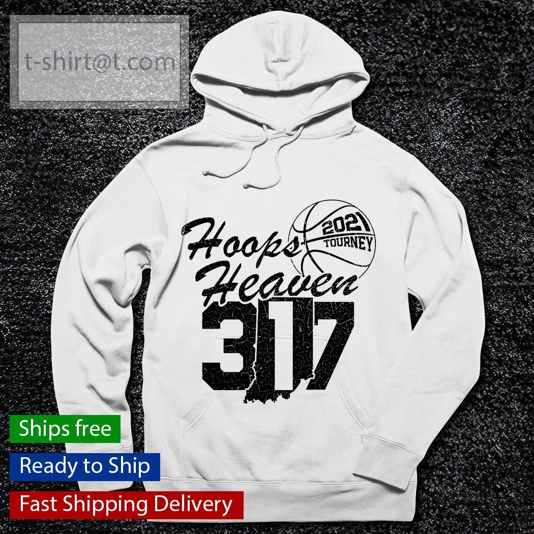 Hoops Heaven 317 2021 tourney basketball s hoodie