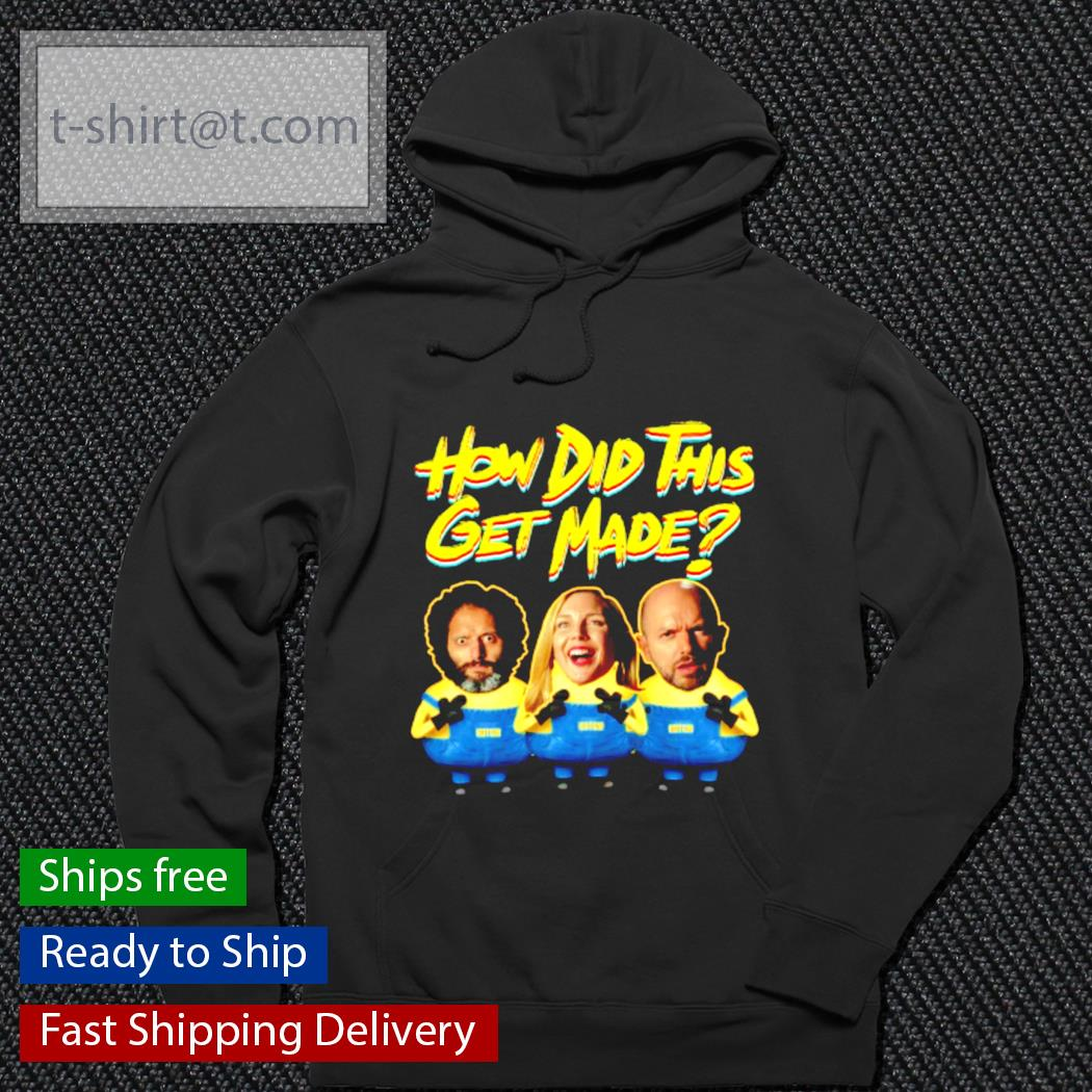 How did this get made Minion s hoodie