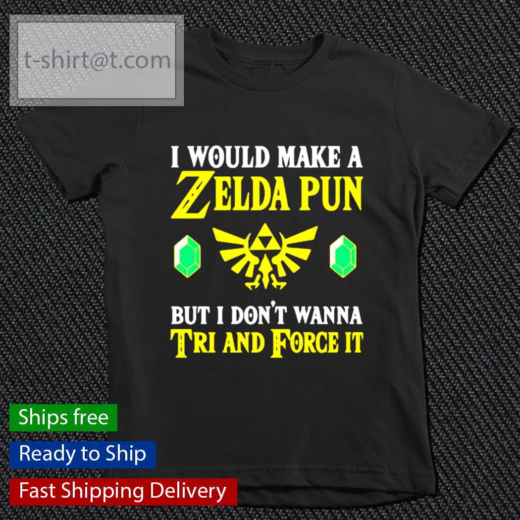 I would make a Zelda Pun but I don't wanna tri and force it s youth-tee