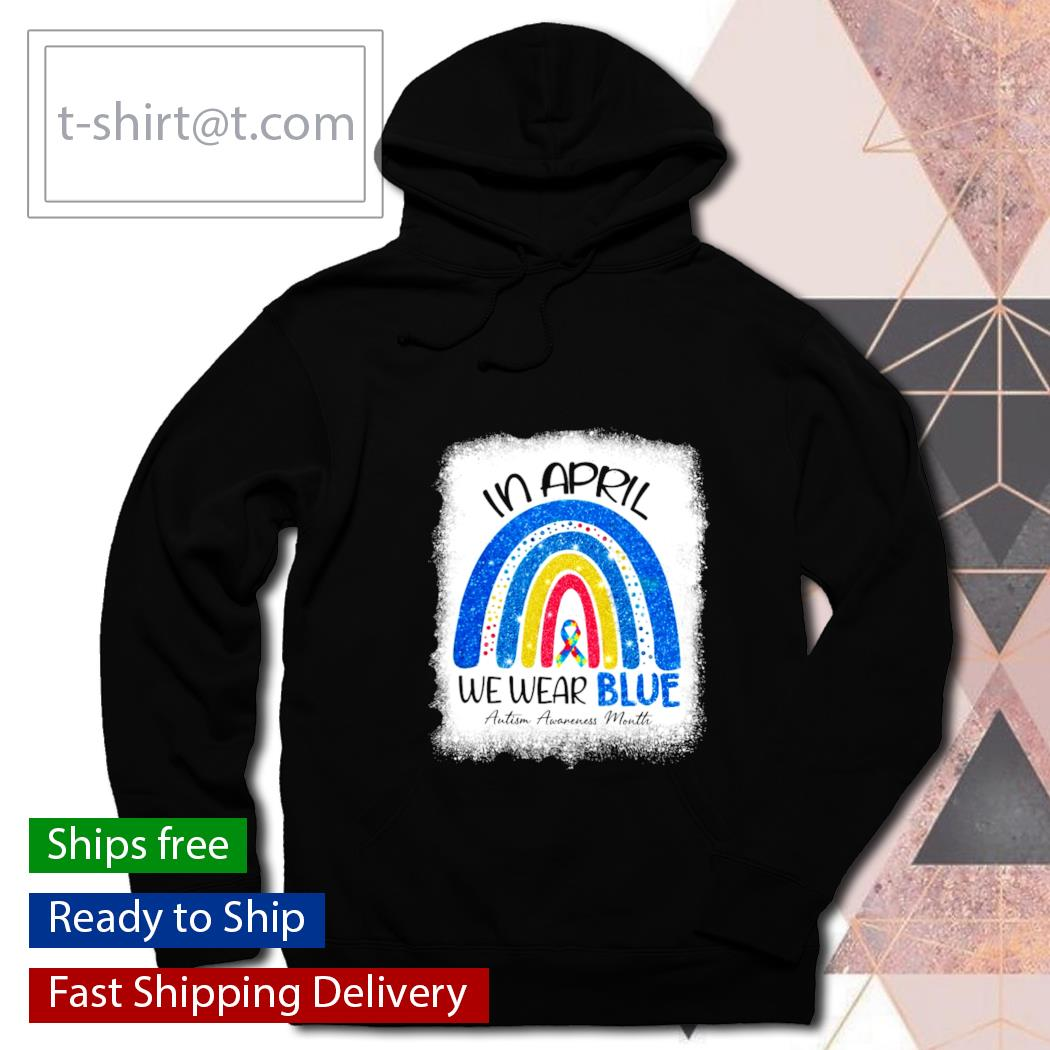 In April we wear blue Autism Awareness Month s hoodie