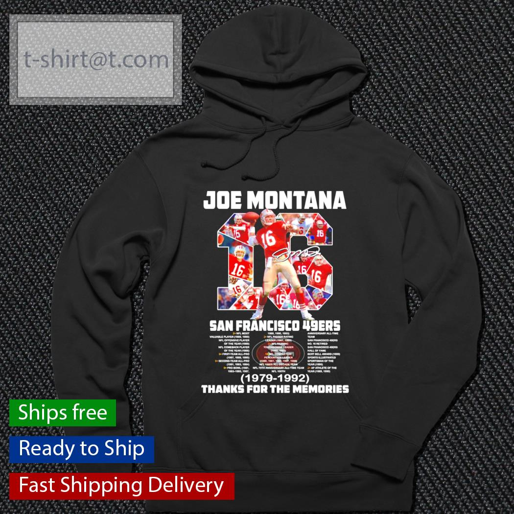 Joe Montana San Francisco 49ers 1979-1992 thanks for the memories t-s hoodie