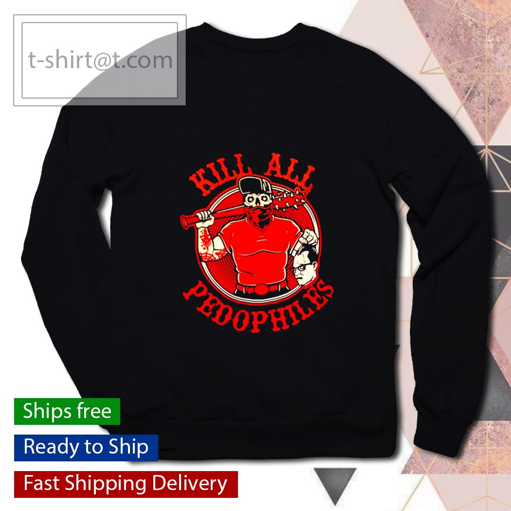Kill all pedophiles s sweater