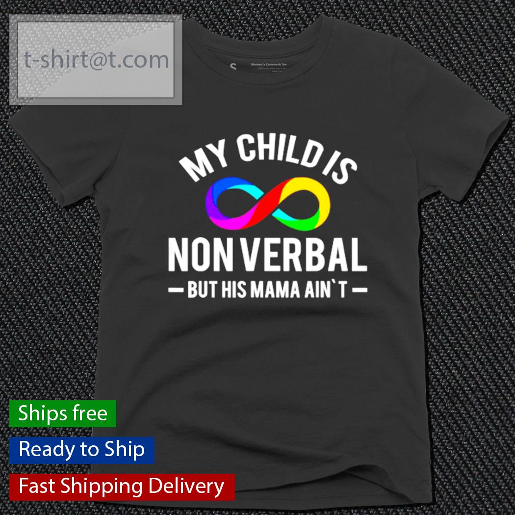 My child is nonverbal but his mama ain't LGBT s ladies-tee
