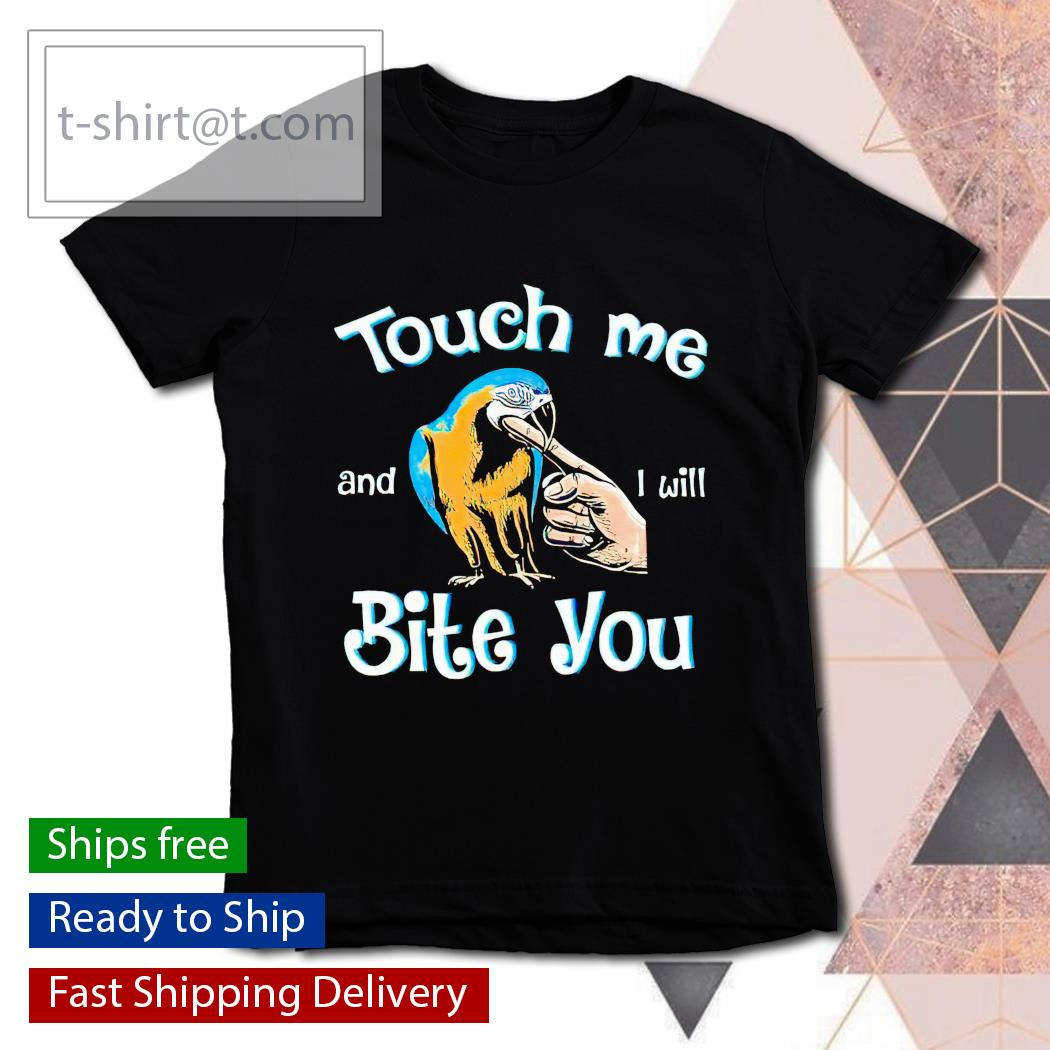 Parrot touch Me and I will bite You t-shirt, hoodie and sweats youth-tee