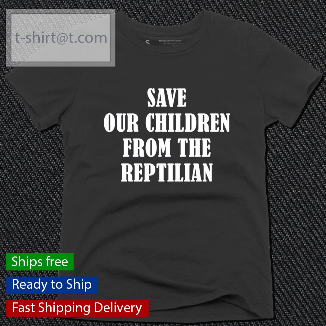 Save our children from the reptilian s ladies-tee