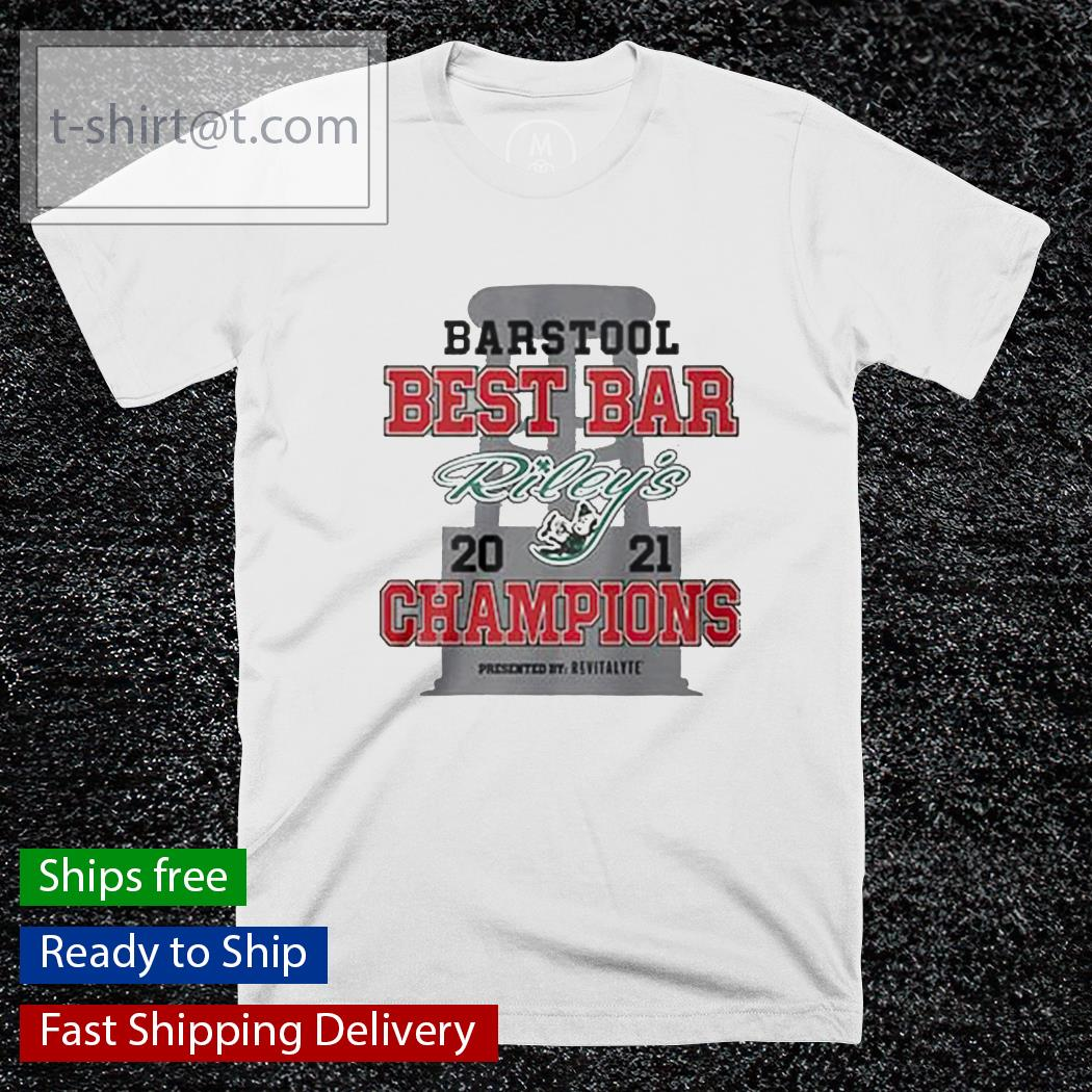 Barstool best bar 2021 Champions Riley's shirt
