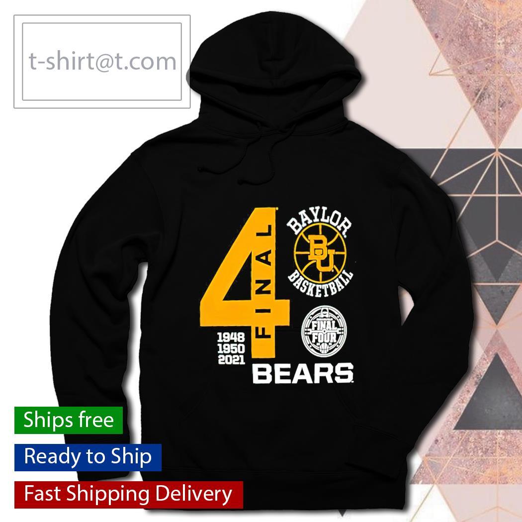 Baylor Bears Basketball 4 Final Four 1948 1950 2021 hoodie