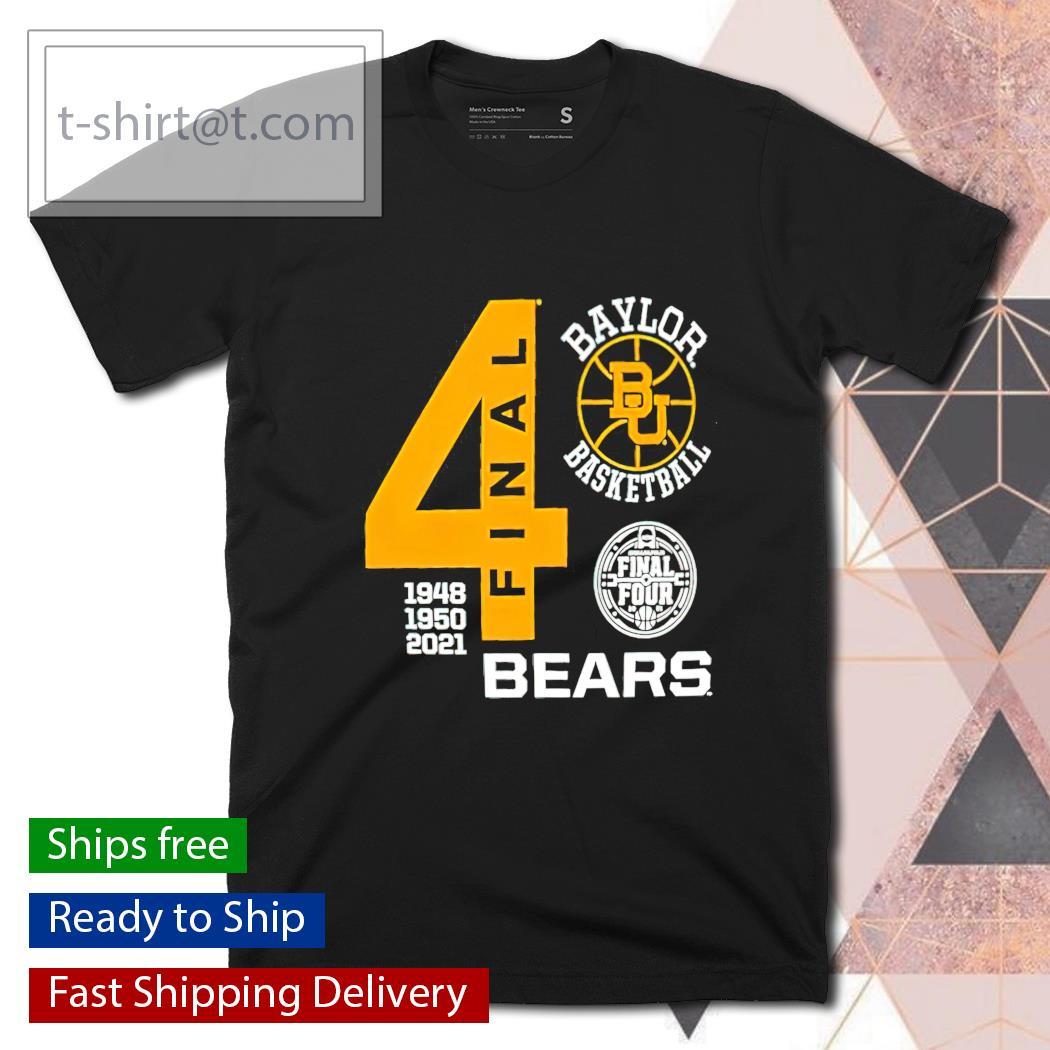 Baylor Bears Basketball 4 Final Four 1948 1950 2021 shirt