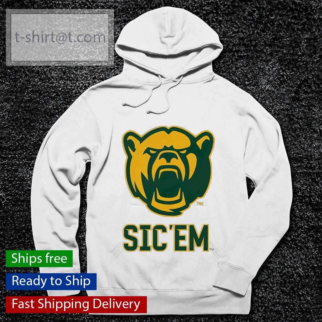 Baylor Sic Em Bears shirt, hoodie, sweater and tank top hoodie