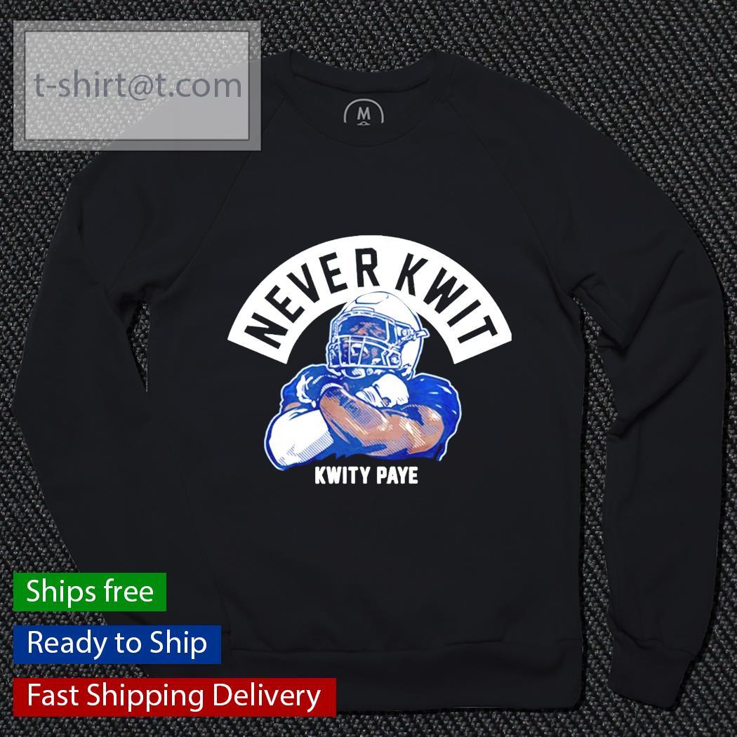 Never Kwit Kwity Paye t-s sweater