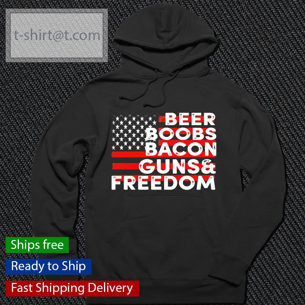 Beer boobs bacon guns and freedom hoodie
