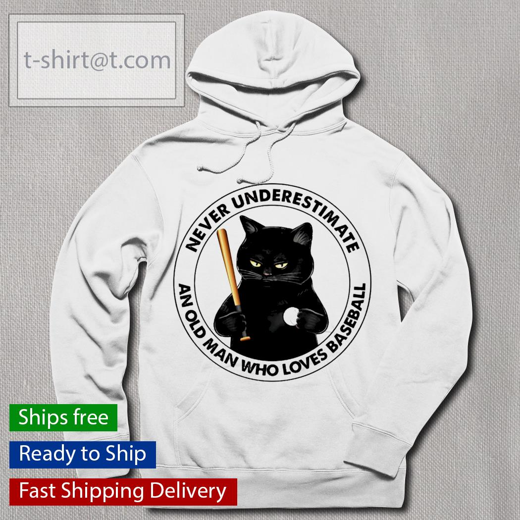 Black Cat and baseball never underestimate an old man with a baseball hoodie
