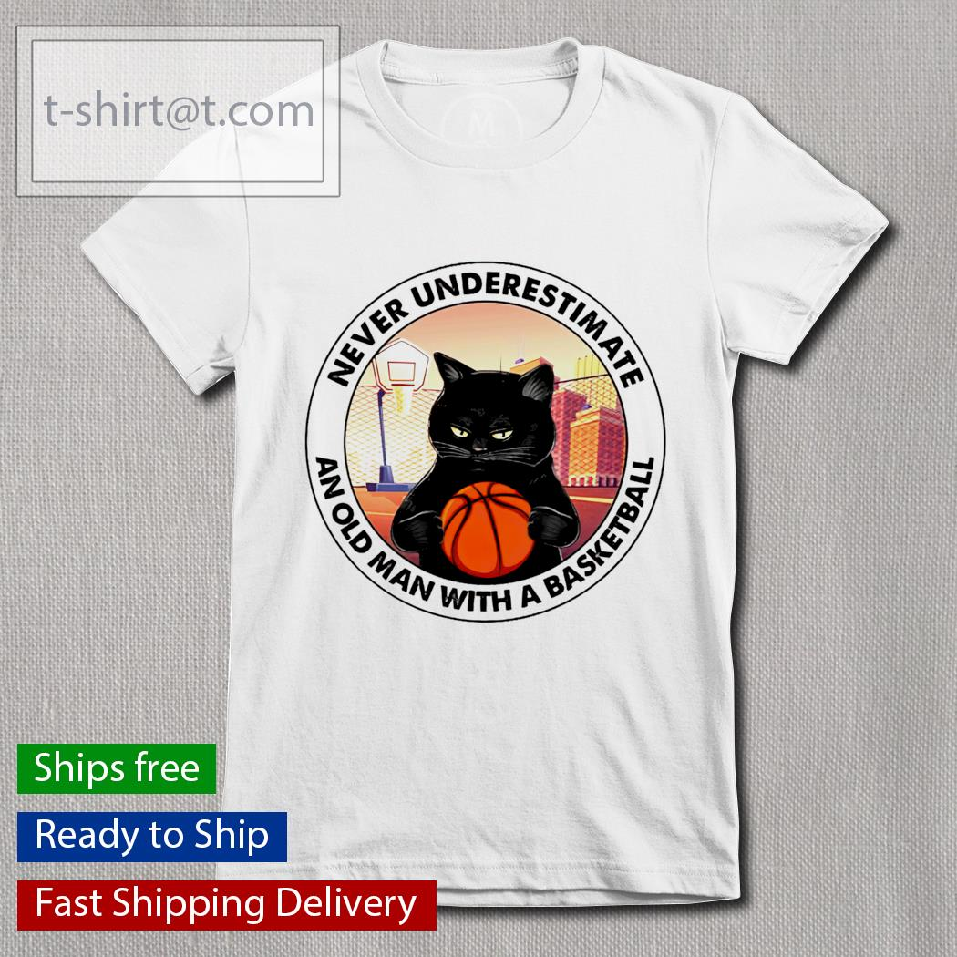 Black Cat and basketball never underestimate an old man with a basketball Ladies-tee