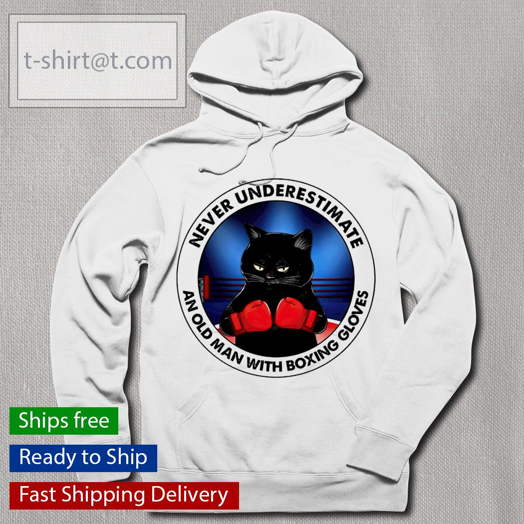 Black Cat and Boxing gloves never underestimate an old man with a Boxing gloves hoodie
