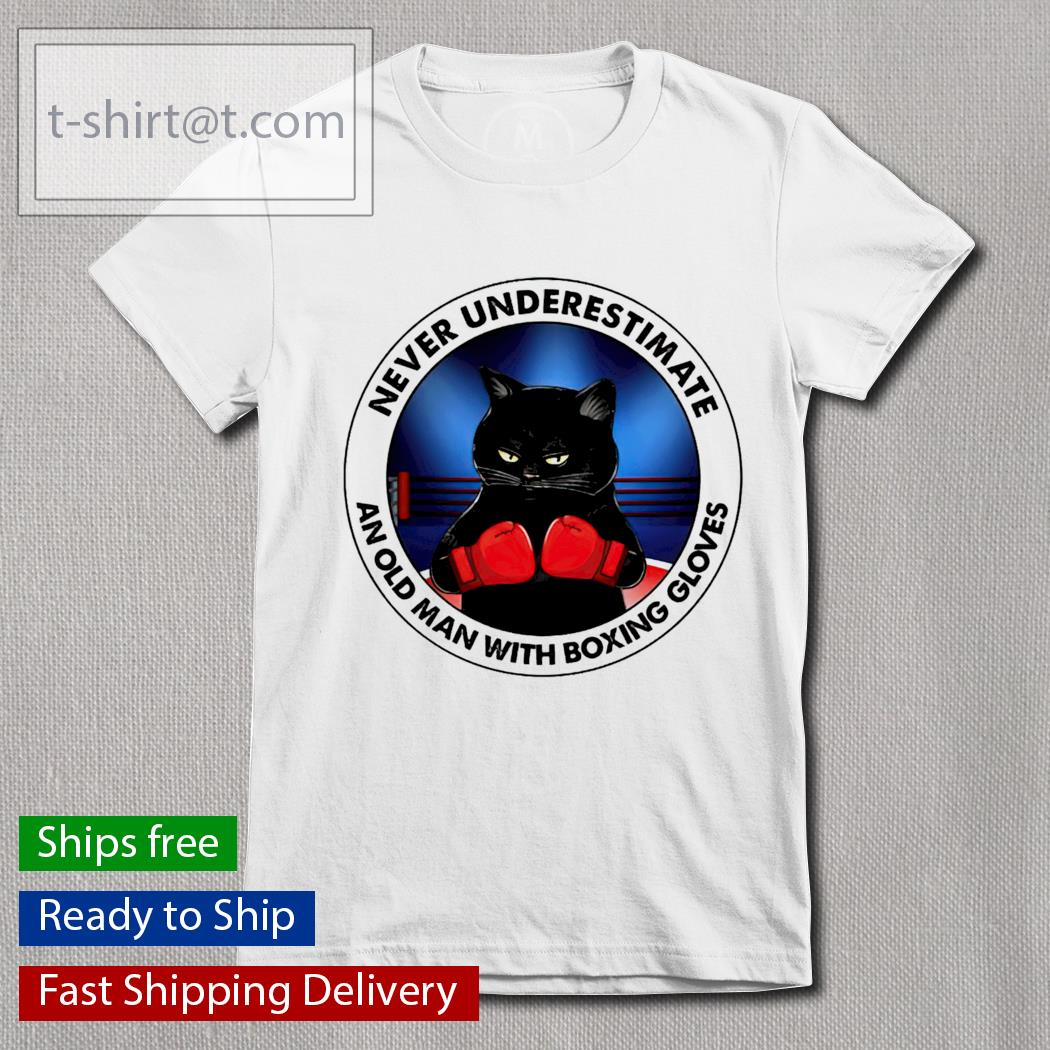 Black Cat and Boxing gloves never underestimate an old man with a Boxing gloves Ladies-tee